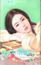 Cuồng dại bạn tốt (Cô gái tốt chạy mau 3) - Thái Tiểu Tước (HĐ) by nguyetly_acc1