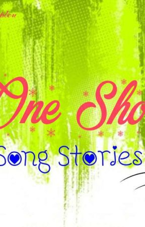 One Shot Song Stories by Scarbleu