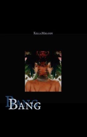 Bang Bang by killaMelody