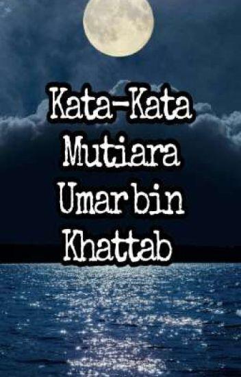 Kata Kata Mutiara Umar Bin Khattab Robbi Rodia Wattpad