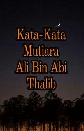 kata kata mutiara ali bin abi thalib bersinar terang wattpad