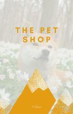 The Pet Shop [SATZU] by 25chewi