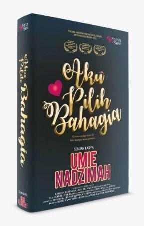 AKU PILIH BAHAGIA by UmieNadzimah2015