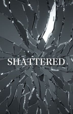 SHATTERED - Split&Glass by JustAGal101