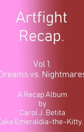 ArtFight Recap: Vol 1. Dreams by Emeraldia-the-Kitty