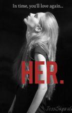 Her. (girlxgirl) by JessSkywalker