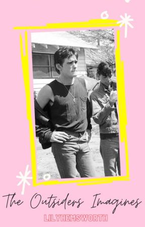The Outsiders | Imagines | 2 by LilyHemsworth