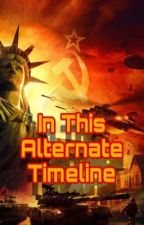 In This Alternate Timeline by Return_of_the_writer