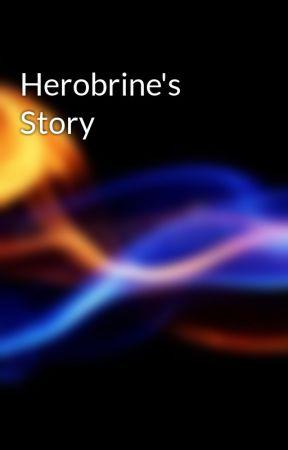 Herobrine's Story by Sharpness5