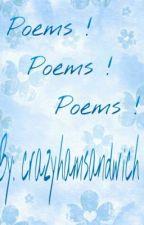 Poems ! Poems ! Poems ! by crazyhamsandwich