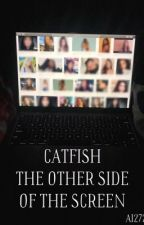 Catfish: The Other Side of the Screen by ai2727