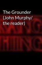 The Grounder (John Murphy/ the reader) by archickens