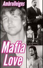 Mafia Love [Ambrolleigns] by suckingreigns