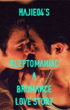 Kleptomaniac (A Bromance Love Story) Ongoing by PrinceMarkyRoniel