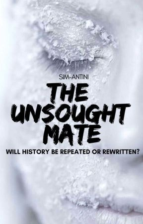 The Unsought Mate (Sequel to The Feral Mate) by Sim-AntinI