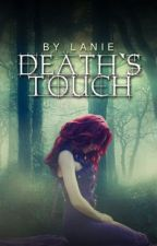 Death's Touch by LanieBug
