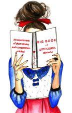 Big Book of Little Stories by ellarose12