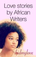 Love Stories by African Authors by ihidmylove
