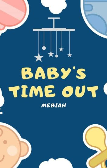 BABY'S TIME OUT