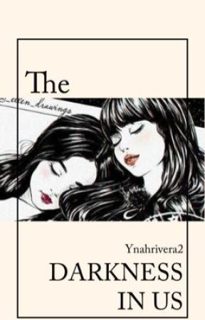 The Darkness In Us (Jenlisa) by YnahRivera2