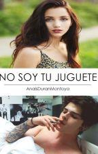 No soy tu Juguete © by AnaisDuranMontoya