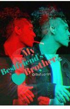 ••My Bestfriend's Brother•• Matty Healy •• by Wattoo-94