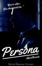 PERSONA. by AkariNozomi