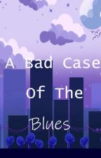 A Bad Case of The Blues by Lisa_the_fan