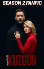 Kuzgun Season 2 Fanfic by angel_kiss5