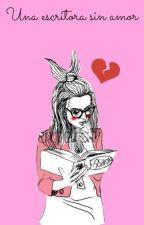 Una escritora sin amor [Skrillex y tu]ADAPTADA<Terminada> by Sxn-Hee