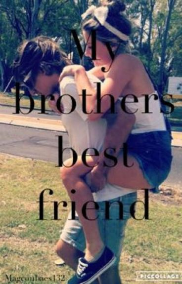 Dating my brother's best friend stories