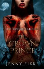 The Crown Prince (book 1) The Kongahälla Legend by JennyFikke