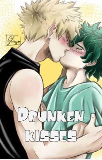 Drunken kisses
