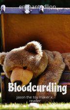 Bloodcurdling: Jason the Toy Maker x reader by enchantedlion
