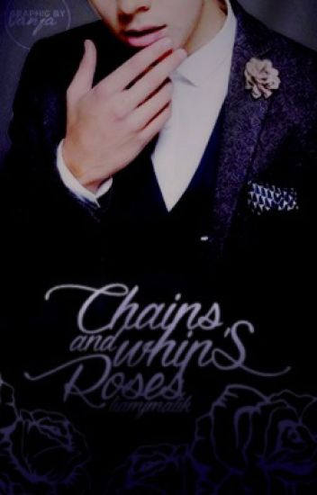 Chains, Whips, and Roses | Zarry • BDSM |