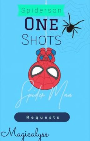 Spiderson Oneshots {Requests} by MagicaLyss