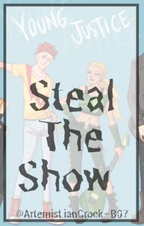 Steal the Show •On Hold• by ArtemisLianCrock-B07