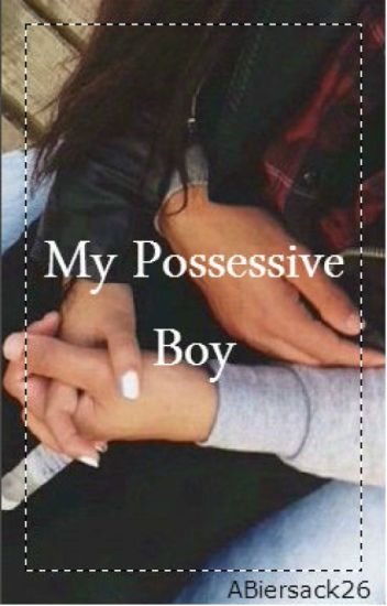 My Possessive Boy [TERMINADA]