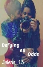 Defying All Odds - Sequel to Stronger by jelena_13