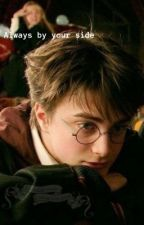 ~always by your side~ Harrypotterxreader by griffinweasel