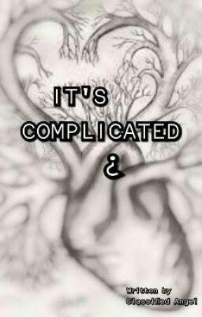It's Complicated¿ by ClassifiedHAngel