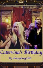 Catervina's Birthday by alwaysfangirl08