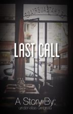 Last Call by under-ellas-umbrella