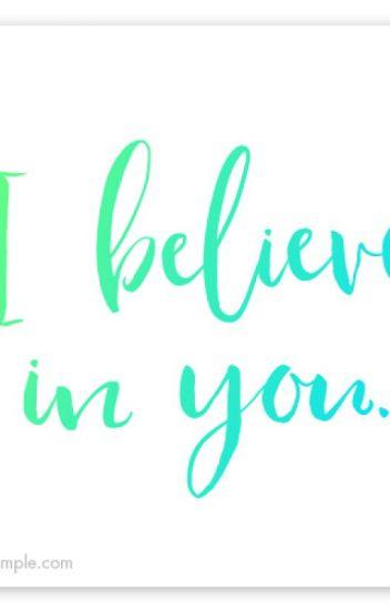 I Believe In You (Poem) - Sea Queen Nay - Wattpad