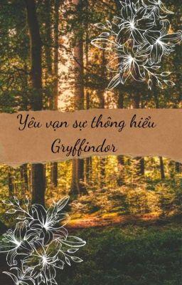 Đọc truyện [Bh][Đn HP] Yêu vạn sự thông hiểu Gryffindor