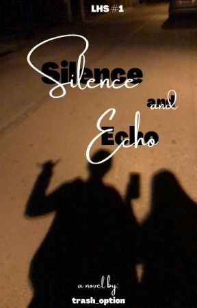 Silence and Echo by trash_option