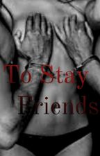 To Stay Friends  by Poison_eclipse