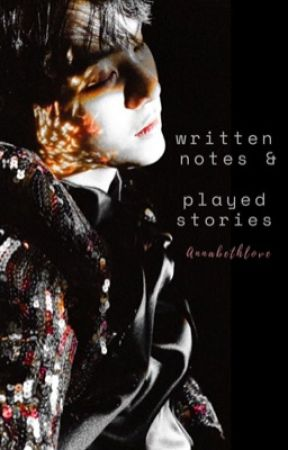 Written Notes & Played Stories  by annabethlove