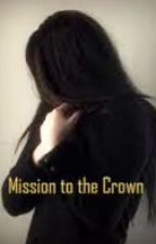 Mission to the Crown by SOCCERGIRL_1_5