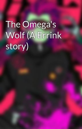 The Omega's Wolf (A Errink story) by ITheWonderfulBlue3